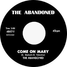 """ABANDONED """"Come On Mary"""" 7"""""""