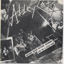 "ALLEY CATS ""Nothing Means Nothing Anymore"" 7"""