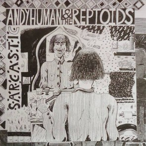 "ANDY HUMAN & THE REPTOIDS ""Sarcastic"" 7"" (White Cover)"