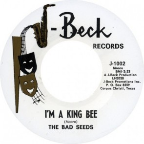 "BAD SEEDS ""I'm A King Bee"" 7"""