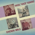 "ADKINS, HASIL ""Chicken Walk"" LP"
