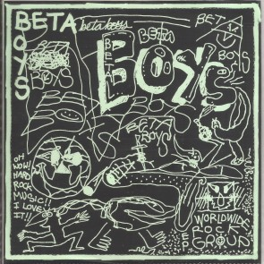 "BETA BOYS ""Oh Wow! Hard Rock Music!! I Love It!!"" 7"" (Green cover)"