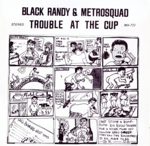 "BLACK RANDY & THE METROSQUAD ""Trouble At The Cup"" 7"" (WHITE vinyl)"