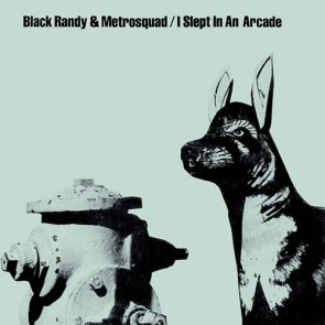 "BLACK RANDY & THE METROSQUAD ""I Slept In An Arcade"" 7"""