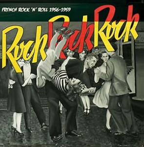 "VARIOUS ARTISTS ""Rock Rock Rock: French Rock 'N' Roll 1956-1959"" LP"