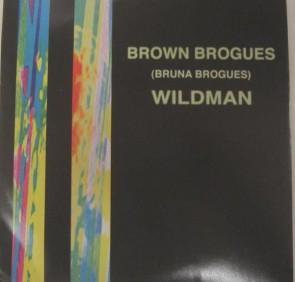 "BROWN BROGUES ""Wildman"" 7"""