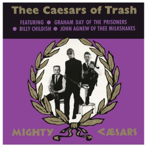 "MIGHTY CAESARS, THEE ""Thee Caesars Of Trash"" LP"