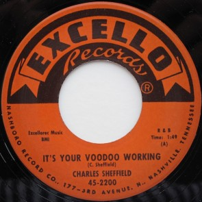 "SHEFFIELD, CHARLES ""It's Your Voodoo Working / Rock 'N Roll Train"" 7"""
