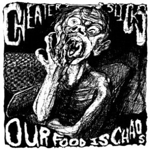 """CHEATER SLICKS """"Our Food Is Chaos"""" LP"""