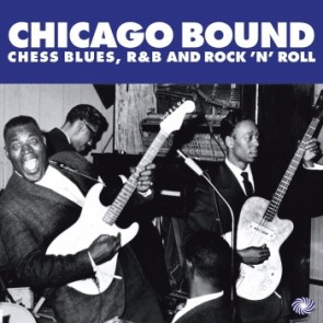 "VARIOUS ARTISTS ""Chicago Bound: Chess Blues, R&B & Rock 'N' Roll"" (2xLP)"