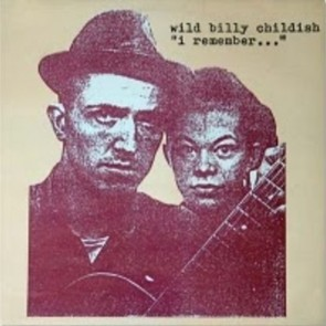 "CHILDISH, WILD BILLY ""I Remember"" LP"