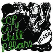 "COP CITY/ CHILL PILLARS ""Hosed"" LP"
