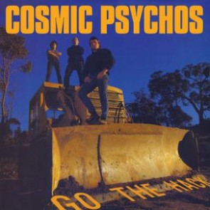 "COSMIC PSYCHOS ""Go the Hack"" LP"