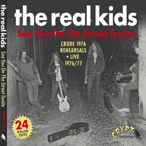 "REAL KIDS ""See You On The Street Tonite"" CD (Digipac CD with 20-page booklet)"