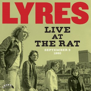 "LYRES ""Live At The Rat, September 3 1980"" LP (Gatefold)"