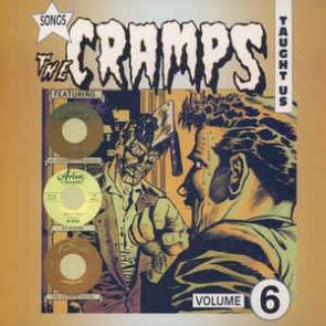 "SONGS THE CRAMPS TAUGHT US ""Vol. 6"" LP"