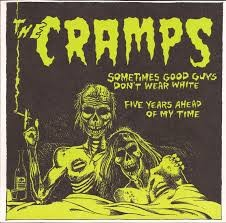 "CRAMPS ""Sometimes Good Guys Don't Wear White / Five Years Ahead Of My Time"" 7"" (Green vinyl)"