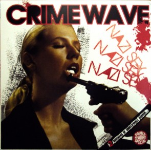 """CRIME WAVE """"Nazi Sex Back To Back With Convulsion Gospels"""" LP"""