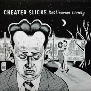 "CHEATER SLICKS ""Destination Lonely"" LP"