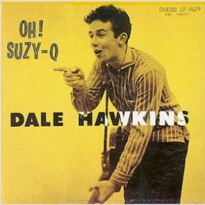 "HAWKINS, DALE ""Oh! Suzy-Q"" LP"