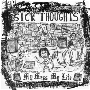"SICK THOUGHTS ""My Mess My Life"" LP"