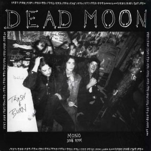 "DEAD MOON ""Trash & Burn"" LP"