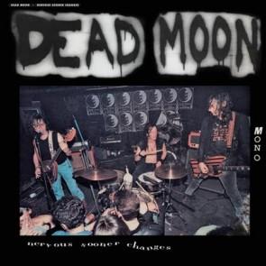 "DEAD MOON ""Nervous Sooner Changes"" LP"