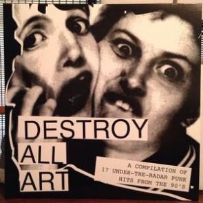 """VARIOUS ARTISTS """"Destroy All Art"""" LP (Repress)"""