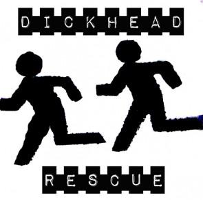 "DICKHEAD RESCUE ""More Than..."" 7"""