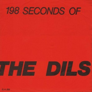 "DILS ""198 Seconds Of The Dils"" 7"""