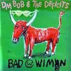 "DM BOB & THE DEFECITS ""Bad With Wimen"" LP"