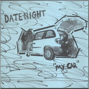 """DATENIGHT """"My Car / You're Hard To Move"""" 7"""" (Blue cover)"""