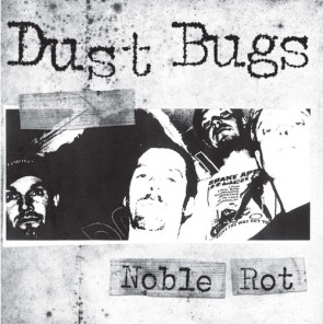 "DUST BUGS ""Noble Rot"" LP"