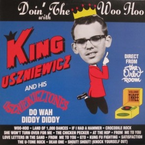 "KING USZNIEWICZ AND THE USZNIEWICZTONES ""Doin' The Woo Hoo With..."" LP"