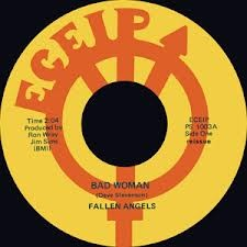 "FALLEN ANGELS ""Bad Woman""/ RIC GARY ""Pimples & Braces"" 7"""