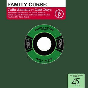 FAMILY CURSE 'Julia Armant b/w Last Days' 7in