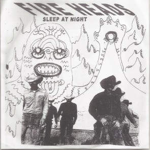 "FIRE HEADS ""Sleep At Night"" 7"" (Cover 2)"