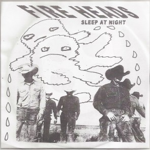 "FIRE HEADS ""Sleep At Night"" 7"" (Cover 3)"