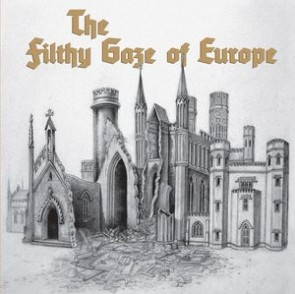 """THE FILTHY GAZE OF EUROPE """"Domestic Accidents"""" 7"""""""