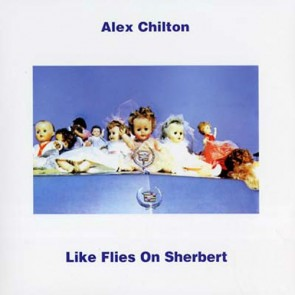 "CHILTON, ALEX ""Like Flies On Sherbert"" LP"