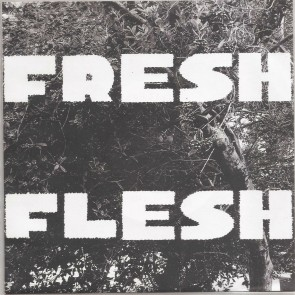 "FRESH FLESH ""Fresh Flesh"" 7"" (Cover 3)"