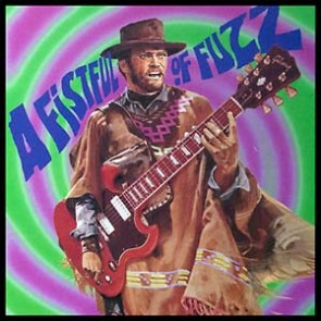 """VARIOUS ARTISTS """"A Fistful of Fuzz"""" LP"""