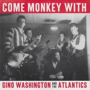 "WASHINGTON, GINO AND THE ATLANTICS  ""Come Monkey With Me"" 7"""