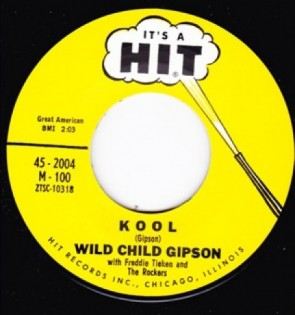 "WILD CHILD GIPSON ""Kool/ Lost Control"" 7"""