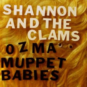 "SHANNON AND THE CLAMS ""Ozma"" 7"" (RED vinyl)"