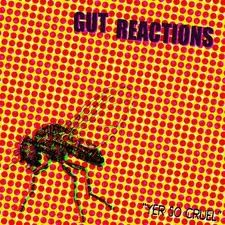 "GUT REACTIONS ""Yer So Cruel"" 7"""