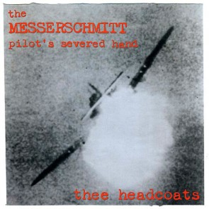 "HEADCOATS, THEE ""The Messerschmitt Pilot's Severed Hand"" (RED vinyl) LP"