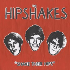 THE HIPSHAKES 'Shake Their Hips' CD