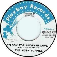 "HUSH PUPPIES ""Look For Another Love"" 7"""