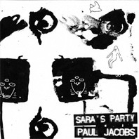 "PAUL JACOBS ""Sara's Party"" 7"" (Cover 3)"